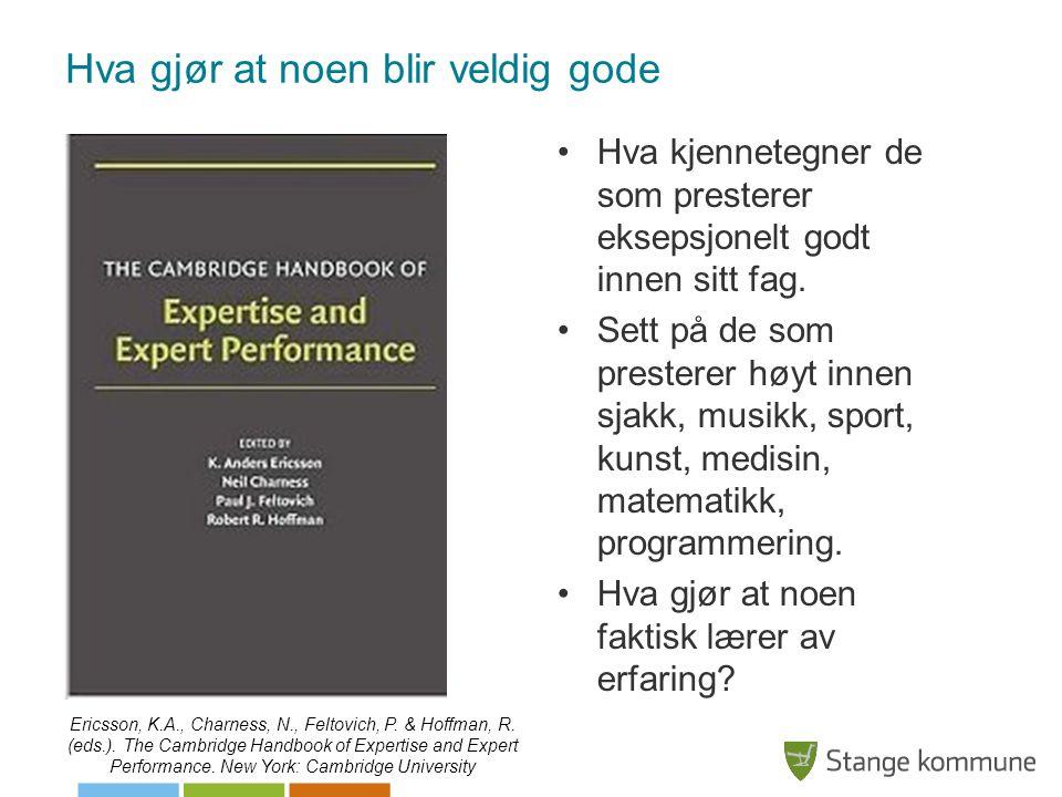 Hva gjør at noen blir veldig gode •Hva kjennetegner de som presterer eksepsjonelt godt innen sitt fag. •Sett på de som presterer høyt innen sjakk, mus