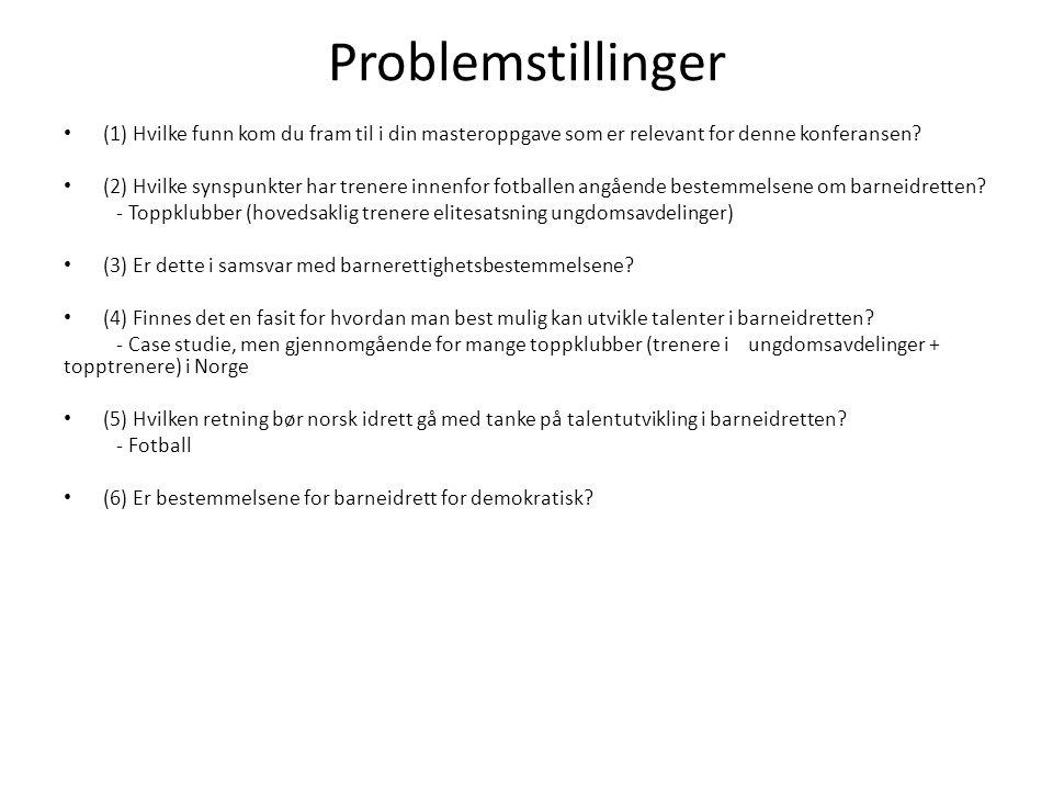 Problemstillinger • (1) Hvilke funn kom du fram til i din masteroppgave som er relevant for denne konferansen? • (2) Hvilke synspunkter har trenere in