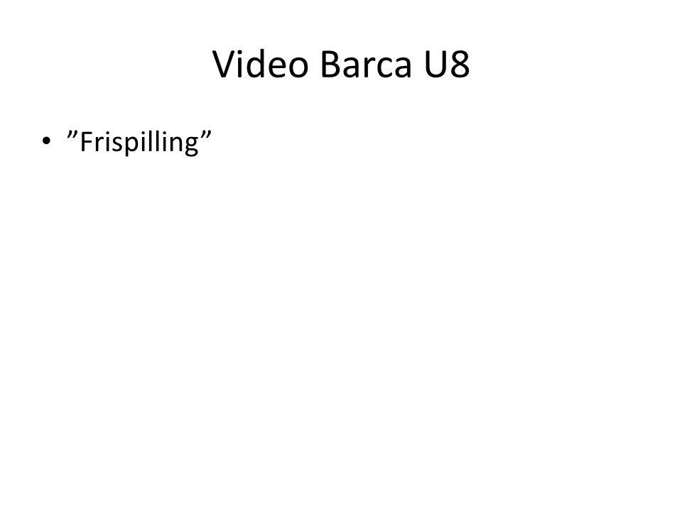 "Video Barca U8 • ""Frispilling"""