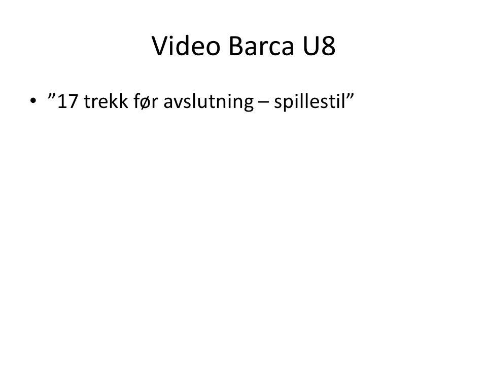 """Video Barca U8 • """"17 trekk før avslutning – spillestil"""""""