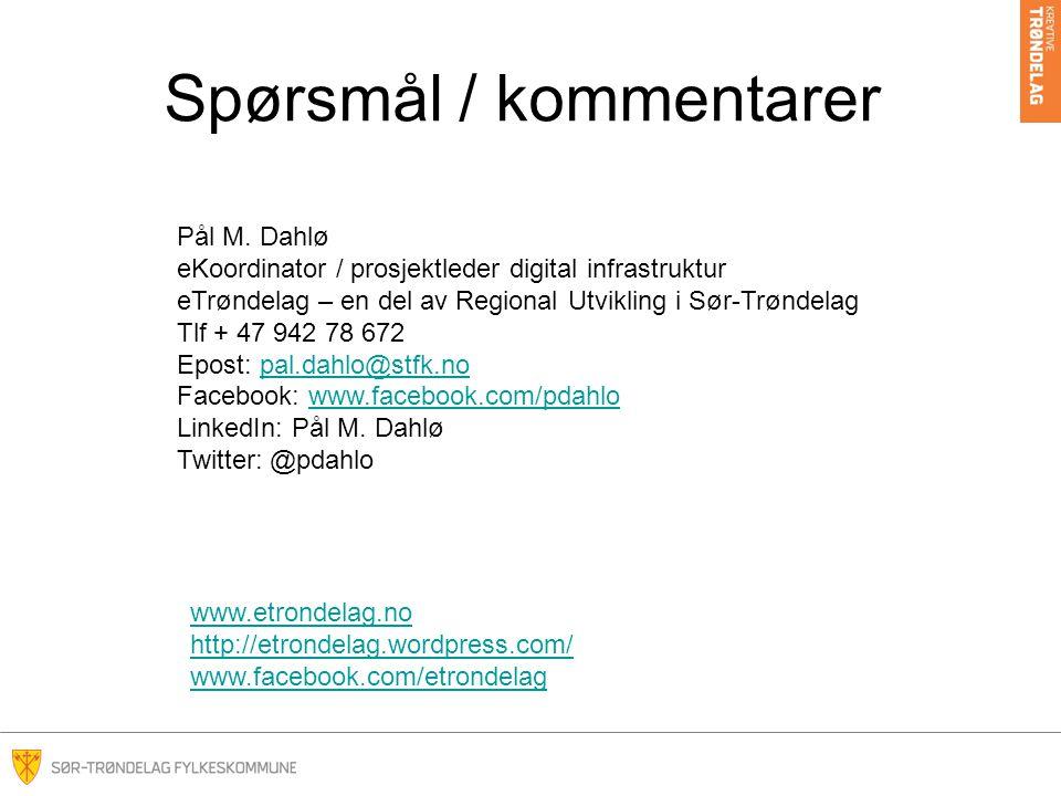 Spørsmål / kommentarer www.etrondelag.no http://etrondelag.wordpress.com/ www.facebook.com/etrondelag Pål M.