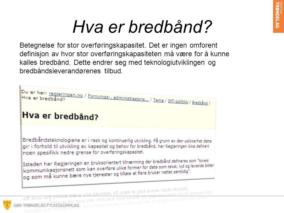 Hva er bredbånd.Betegnelse for stor overføringskapasitet.