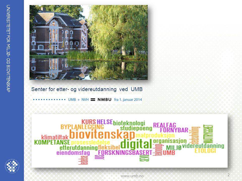 UNIVERSITETET FOR MILJØ- OG BIOVITENSKAP www.umb.no SENTER FOR ETTER- OG VIDEREUTDANNING - UMB Samarbeidspartnere i matsektoren 1.