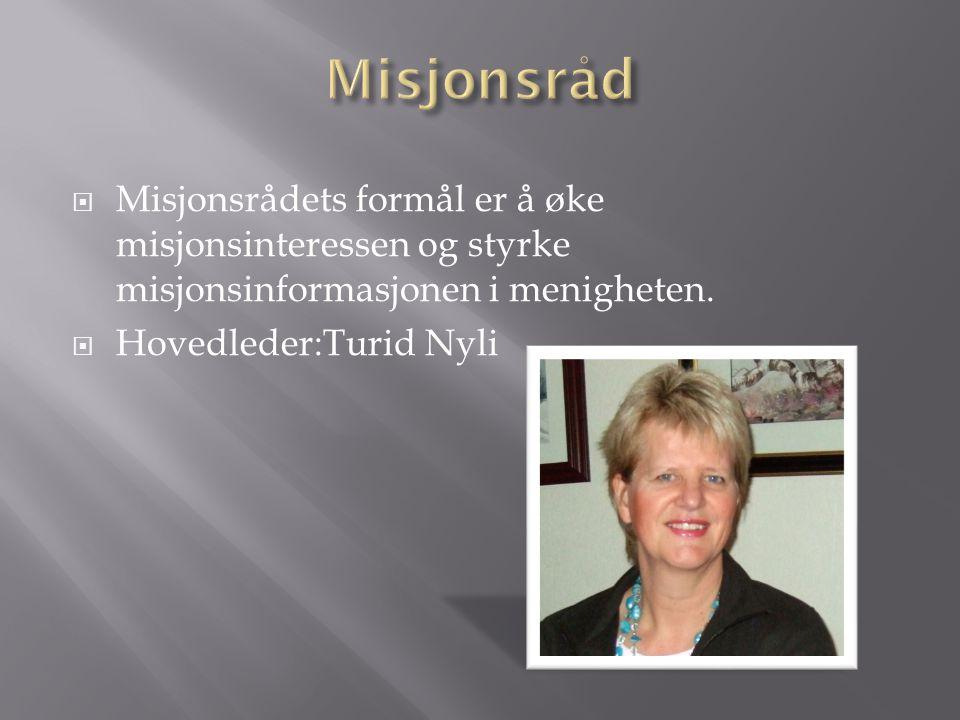  Misjonsrådets formål er å øke misjonsinteressen og styrke misjonsinformasjonen i menigheten.  Hovedleder:Turid Nyli