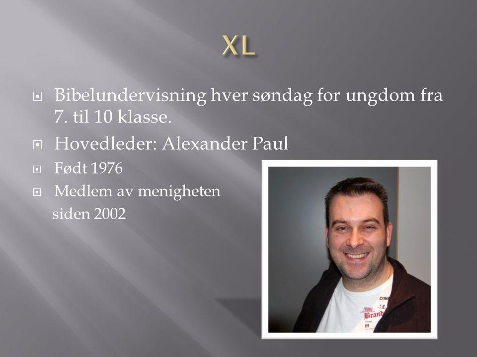  Bibelundervisning hver søndag for ungdom fra 7. til 10 klasse.  Hovedleder: Alexander Paul  Født 1976  Medlem av menigheten siden 2002