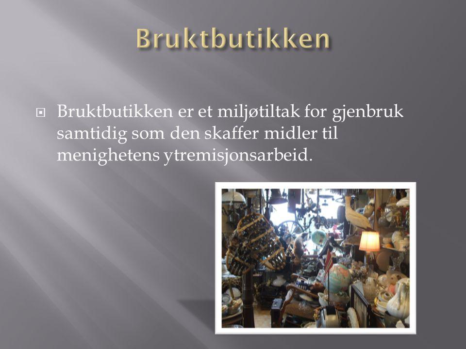  Bruktbutikken er et miljøtiltak for gjenbruk samtidig som den skaffer midler til menighetens ytremisjonsarbeid.