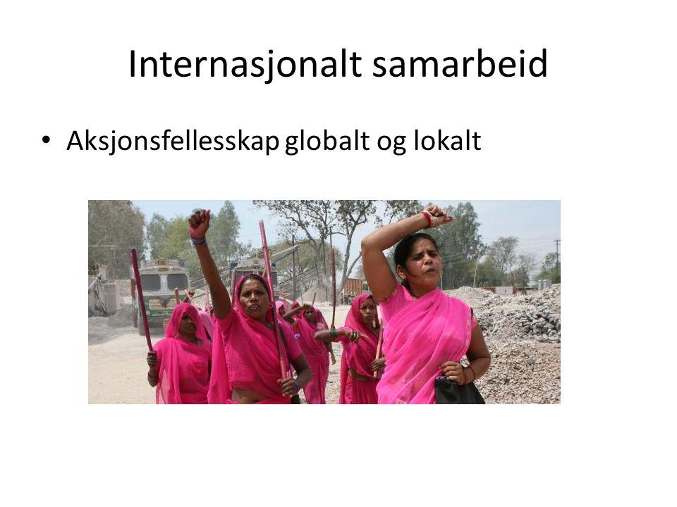Internasjonalt samarbeid • Aksjonsfellesskap globalt og lokalt