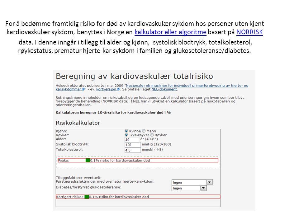 For å bedømme framtidig risiko for død av kardiovaskulær sykdom hos personer uten kjent kardiovaskulær sykdom, benyttes i Norge en kalkulator eller al