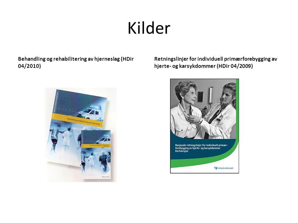 Kilder Behandling og rehabilitering av hjerneslag (HDir 04/2010) Retningslinjer for individuell primærforebygging av hjerte- og karsykdommer (HDir 04/