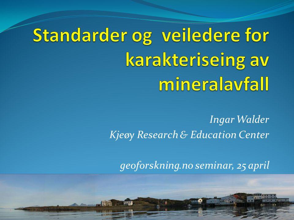Ingar Walder Kjeøy Research & Education Center geoforskning.no seminar, 25 april