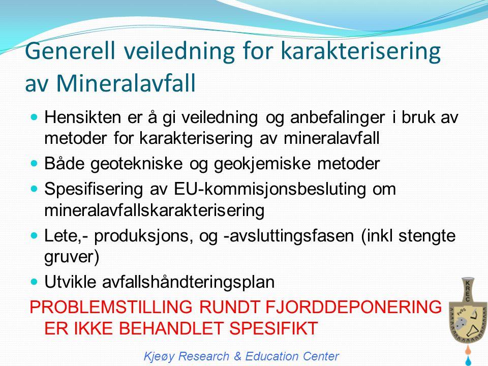 Generell v ei ledning for karakterisering av Mineralavfall  Hensikten er å gi veiledning og anbefalinger i bruk av metoder for karakterisering av min