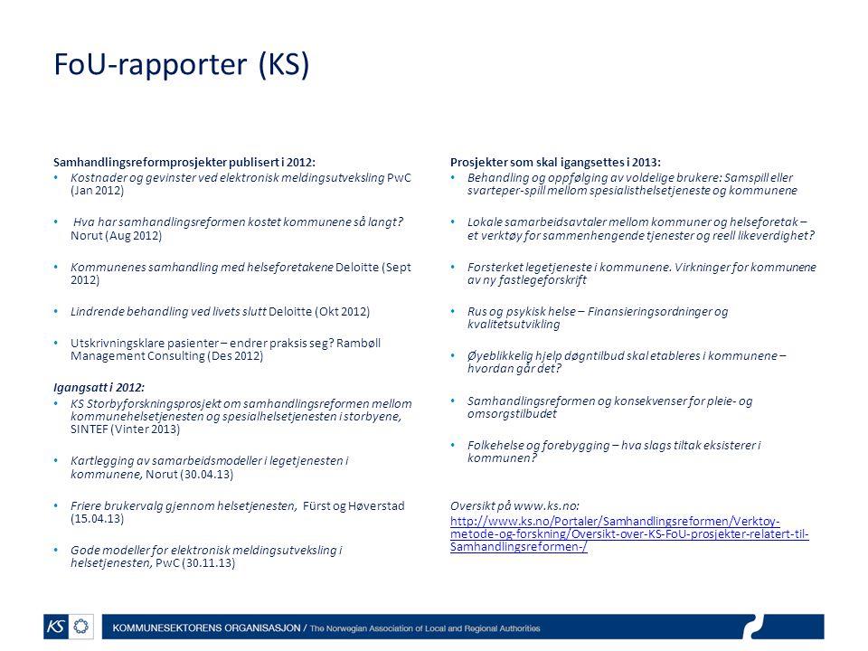 FoU-rapporter (KS) Samhandlingsreformprosjekter publisert i 2012: • Kostnader og gevinster ved elektronisk meldingsutveksling PwC (Jan 2012) • Hva har