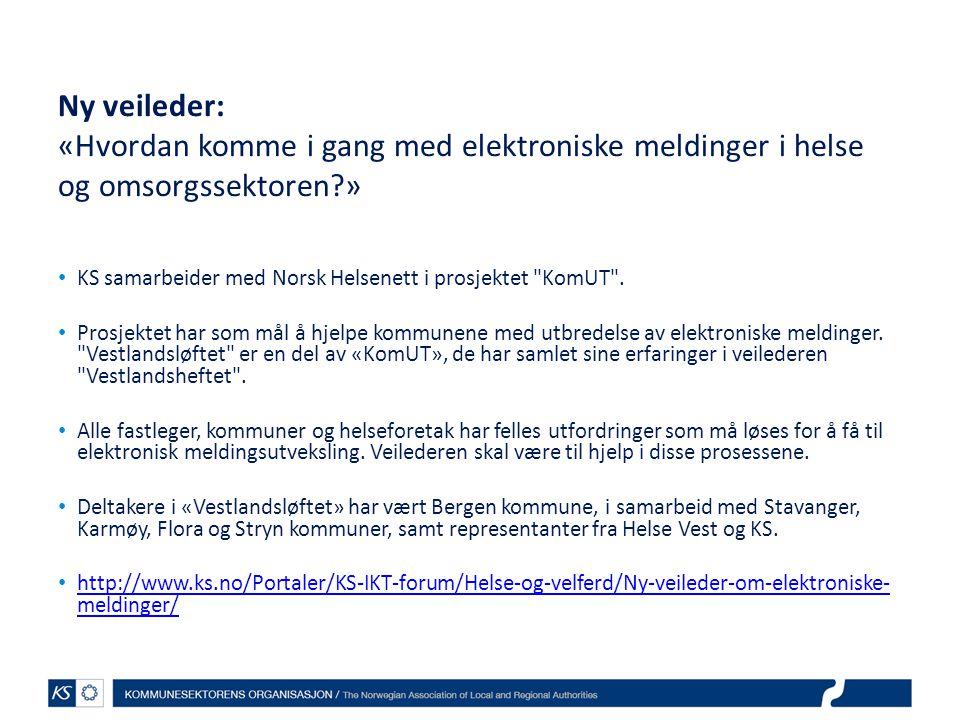 Ny veileder: «Hvordan komme i gang med elektroniske meldinger i helse og omsorgssektoren?» • KS samarbeider med Norsk Helsenett i prosjektet