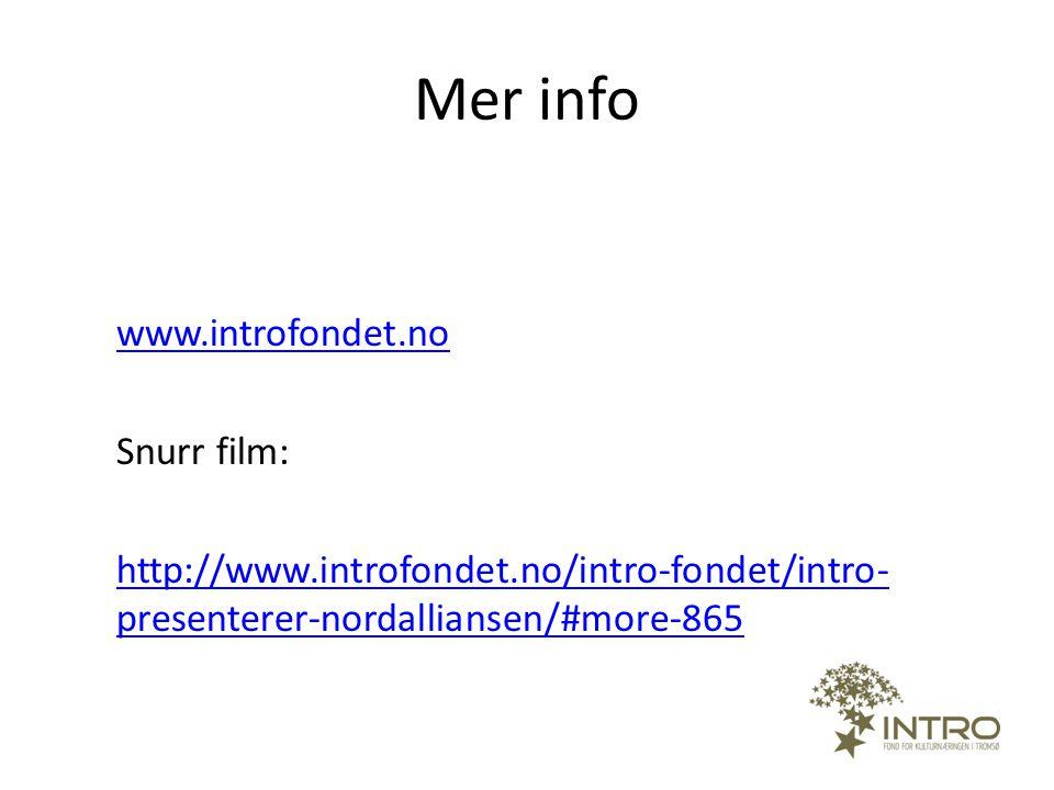 Mer info www.introfondet.no Snurr film: http://www.introfondet.no/intro-fondet/intro- presenterer-nordalliansen/#more-865