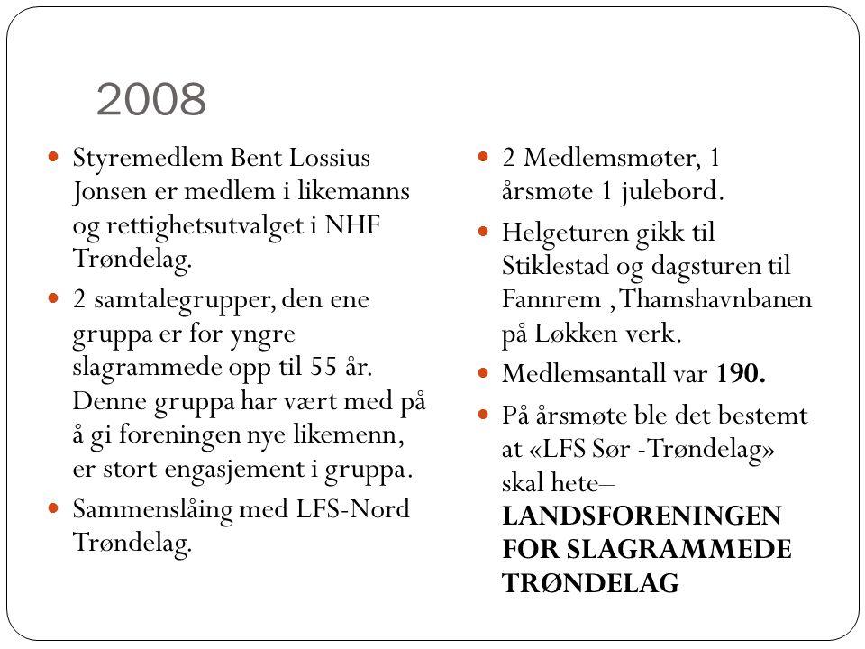 2008  Styremedlem Bent Lossius Jonsen er medlem i likemanns og rettighetsutvalget i NHF Trøndelag.  2 samtalegrupper, den ene gruppa er for yngre sl