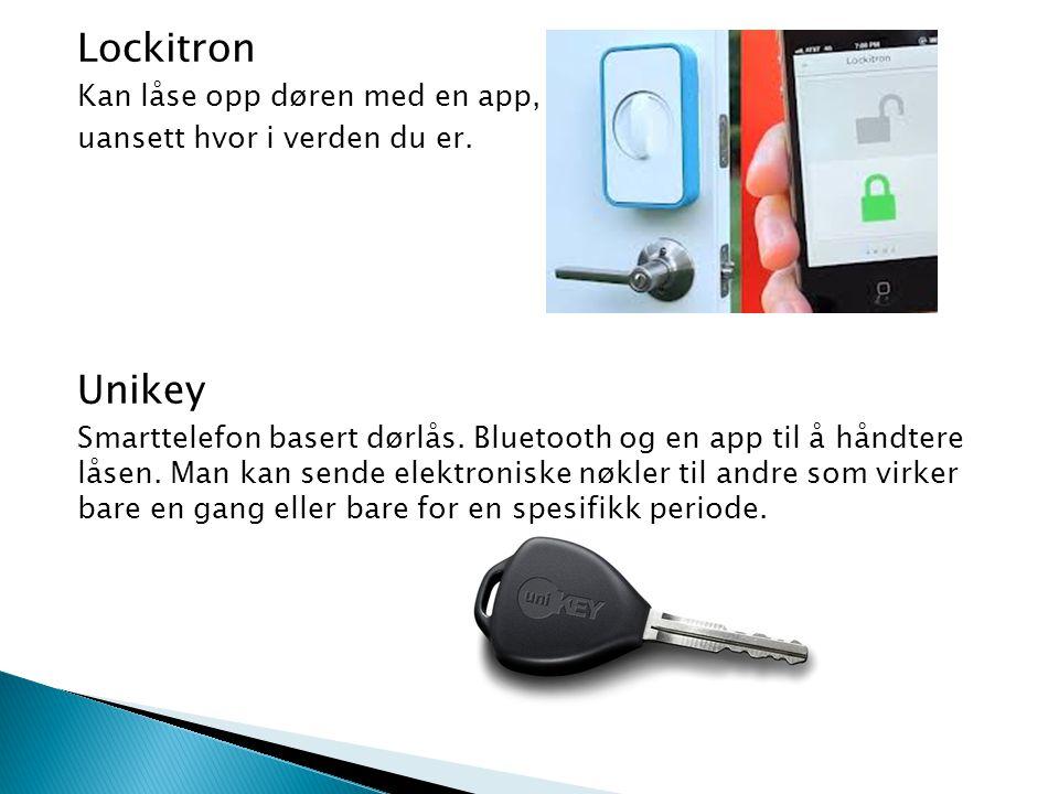 Lockitron Kan låse opp døren med en app, uansett hvor i verden du er. Unikey Smarttelefon basert dørlås. Bluetooth og en app til å håndtere låsen. Man