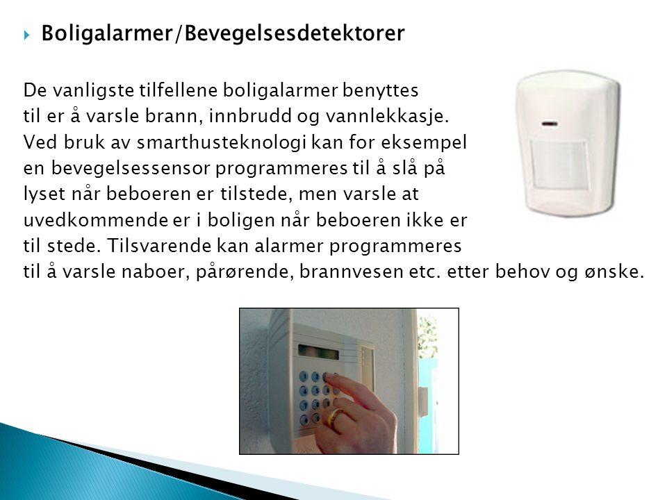  Boligalarmer/Bevegelsesdetektorer De vanligste tilfellene boligalarmer benyttes til er å varsle brann, innbrudd og vannlekkasje. Ved bruk av smarthu