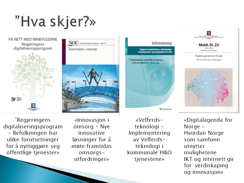 «Innovasjon i omsorg - Nye innovative løsninger for å møte framtidas omsorgs- utfordringer» «Velferds- teknologi – Implementering av Velferds- teknolo