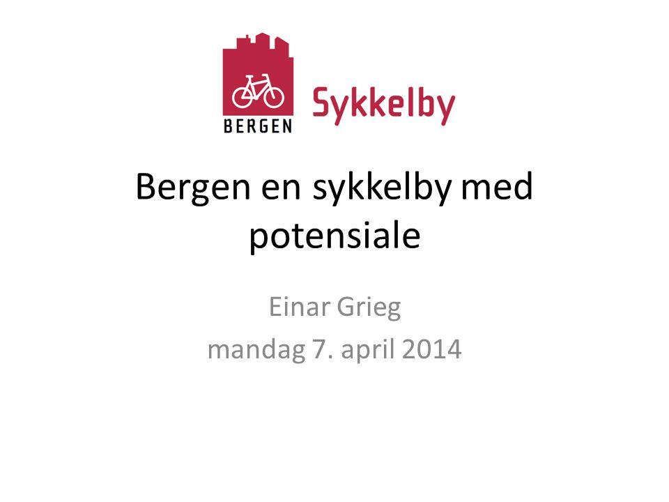 Bergen en sykkelby med potensiale Einar Grieg mandag 7. april 2014