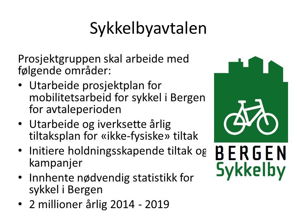 Sykkelbyavtalen Prosjektgruppen skal arbeide med følgende områder: • Utarbeide prosjektplan for mobilitetsarbeid for sykkel i Bergen for avtaleperioden • Utarbeide og iverksette årlig tiltaksplan for «ikke-fysiske» tiltak • Initiere holdningsskapende tiltak og kampanjer • Innhente nødvendig statistikk for sykkel i Bergen • 2 millioner årlig 2014 - 2019