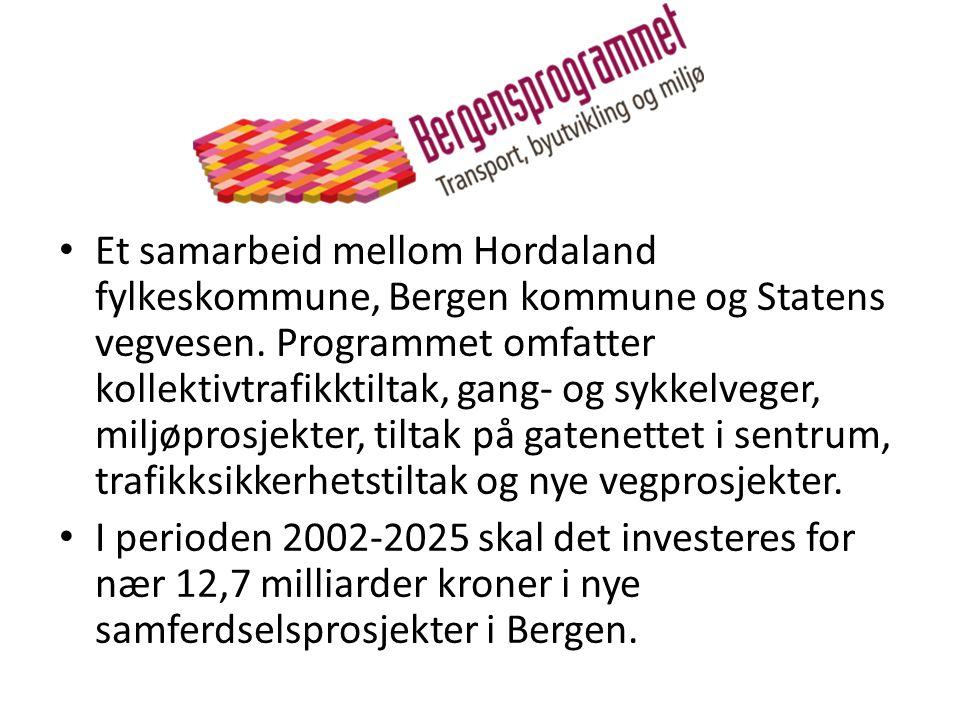 • Et samarbeid mellom Hordaland fylkeskommune, Bergen kommune og Statens vegvesen.