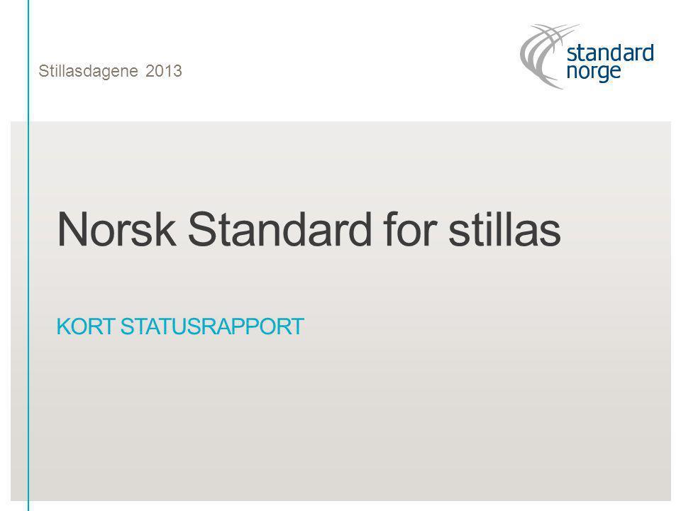 Norsk Standard for stillas KORT STATUSRAPPORT Stillasdagene 2013