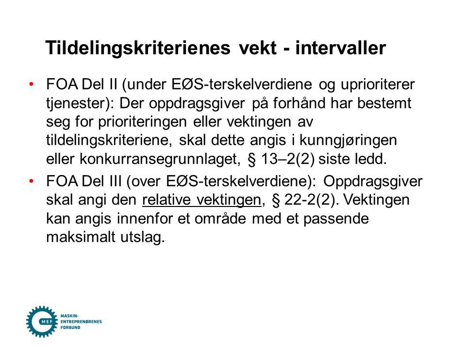 •FOA Del II (under EØS-terskelverdiene og uprioriterer tjenester): Der oppdragsgiver på forhånd har bestemt seg for prioriteringen eller vektingen av