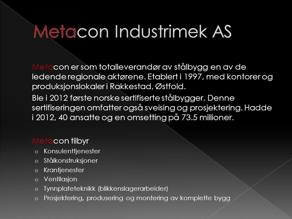 Metacon er som totalleverandør av stålbygg en av de ledende regionale aktørene. Etablert i 1997, med kontorer og produksjonslokaler i Rakkestad, Østfo