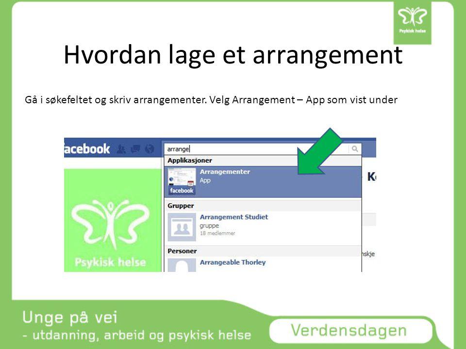 Hvordan lage et arrangement Gå i søkefeltet og skriv arrangementer. Velg Arrangement – App som vist under