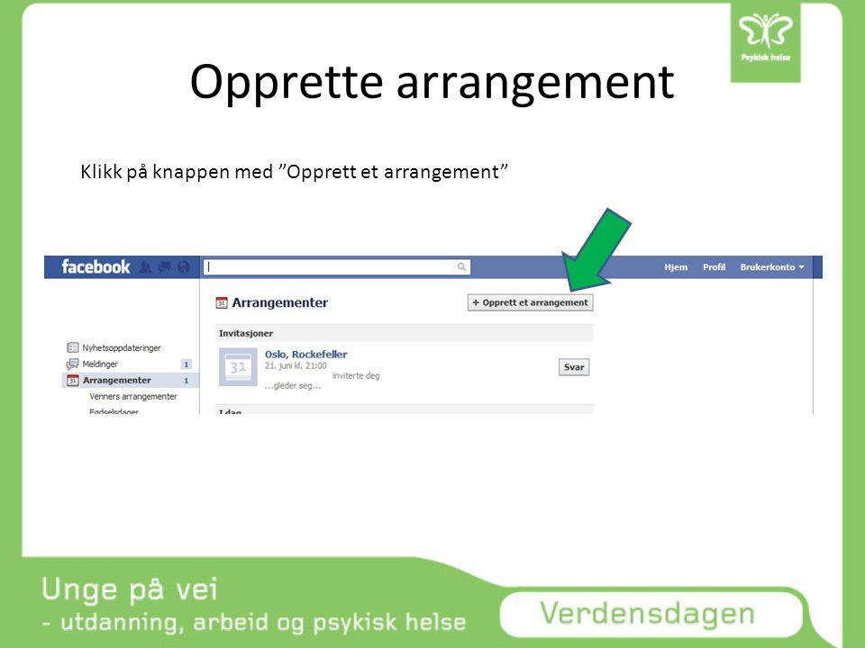 Opprette arrangement Klikk på knappen med Opprett et arrangement