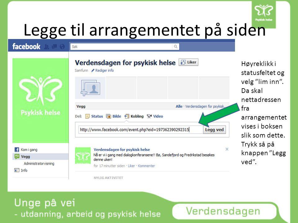 """Legge til arrangementet på siden Høyreklikk i statusfeltet og velg """"lim inn"""". Da skal nettadressen fra arrangementet vises i boksen slik som dette. Tr"""
