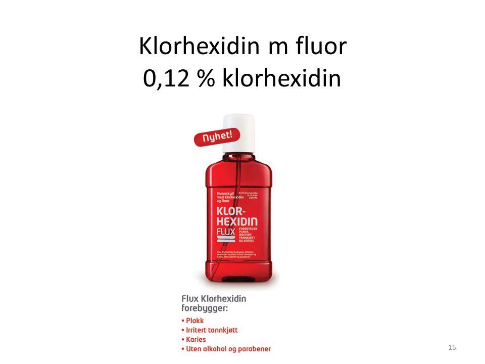 Klorhexidin m fluor 0,12 % klorhexidin 15