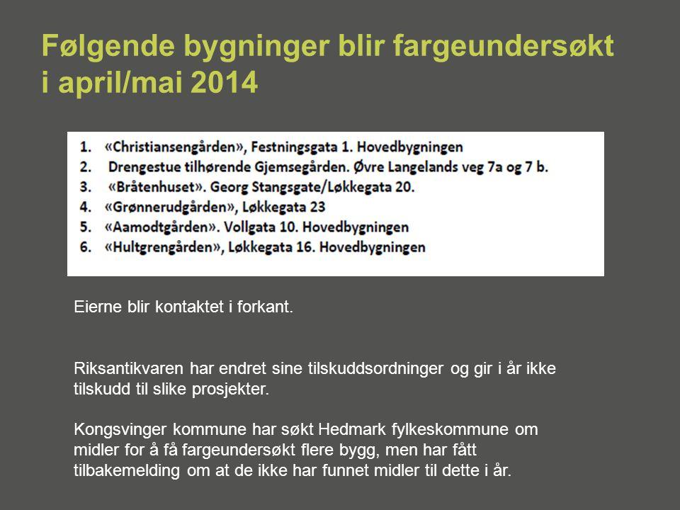 Følgende bygninger blir fargeundersøkt i april/mai 2014 Eierne blir kontaktet i forkant.