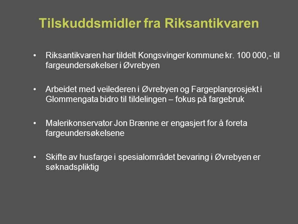 Tilskuddsmidler fra Riksantikvaren •Riksantikvaren har tildelt Kongsvinger kommune kr.