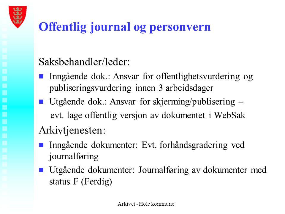 Offentlig journal og personvern Saksbehandler/leder: n n Inngående dok.: Ansvar for offentlighetsvurdering og publiseringsvurdering innen 3 arbeidsdag