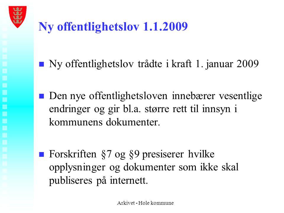Ny offentlighetslov 1.1.2009 n n Ny offentlighetslov trådte i kraft 1. januar 2009 n n Den nye offentlighetsloven innebærer vesentlige endringer og gi