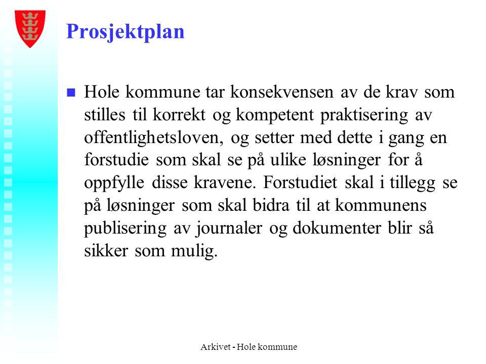 Prosjektplan n n Hole kommune tar konsekvensen av de krav som stilles til korrekt og kompetent praktisering av offentlighetsloven, og setter med dette