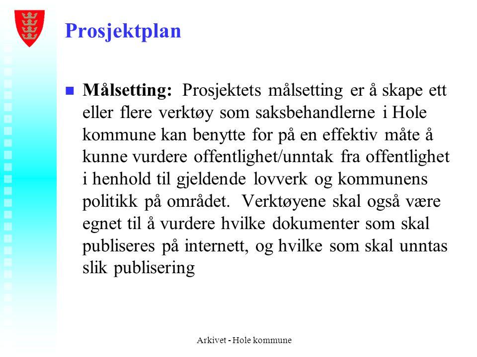 Prosjektplan n n Målsetting: Prosjektets målsetting er å skape ett eller flere verktøy som saksbehandlerne i Hole kommune kan benytte for på en effekt