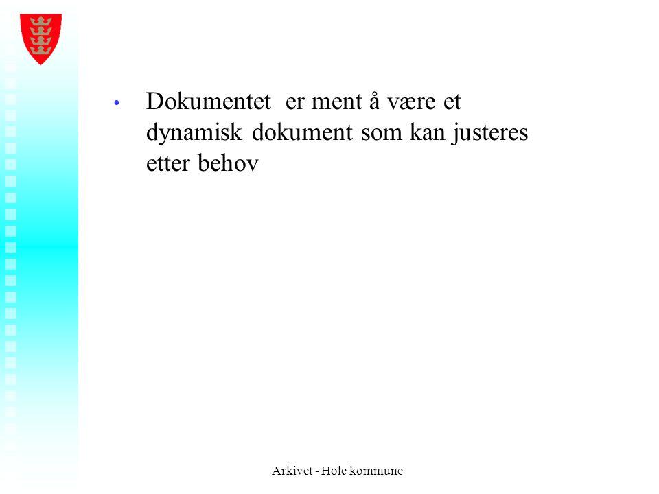 • • Dokumentet er ment å være et dynamisk dokument som kan justeres etter behov