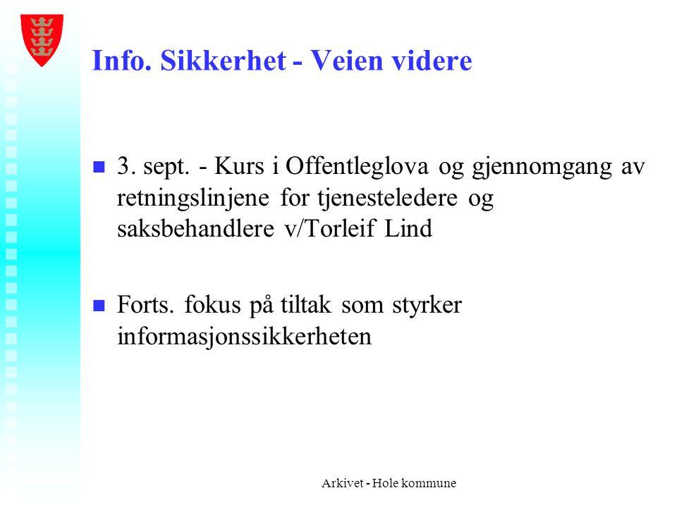 Info. Sikkerhet - Veien videre n n 3. sept. - Kurs i Offentleglova og gjennomgang av retningslinjene for tjenesteledere og saksbehandlere v/Torleif Li