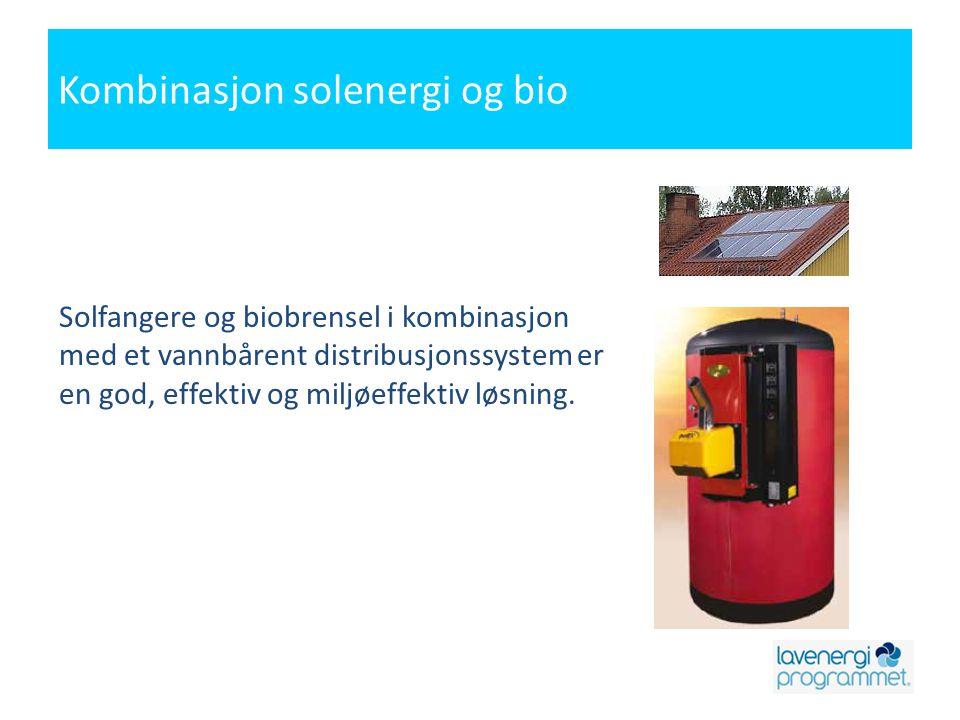 Kombinasjon solenergi og bio Solfangere og biobrensel i kombinasjon med et vannbårent distribusjonssystem er en god, effektiv og miljøeffektiv løsning.