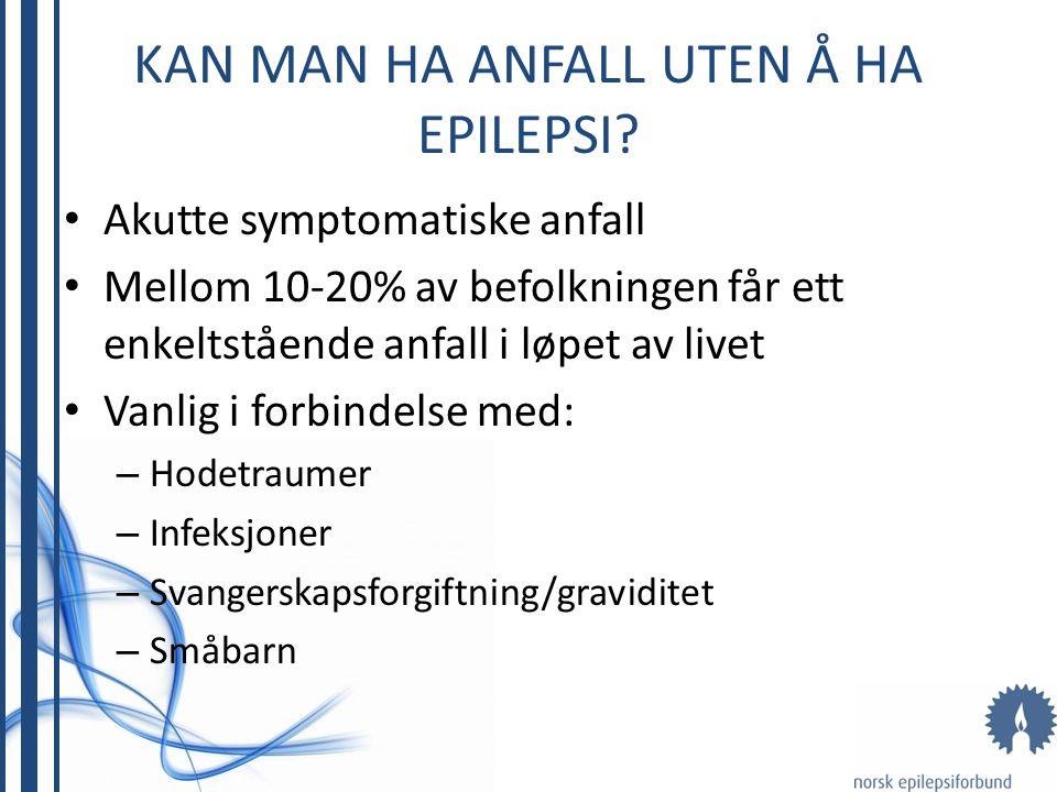 Hva er epilepsi? • Resultat av tilbakevendende funksjonsforstyrrelse i en gruppe nerveceller
