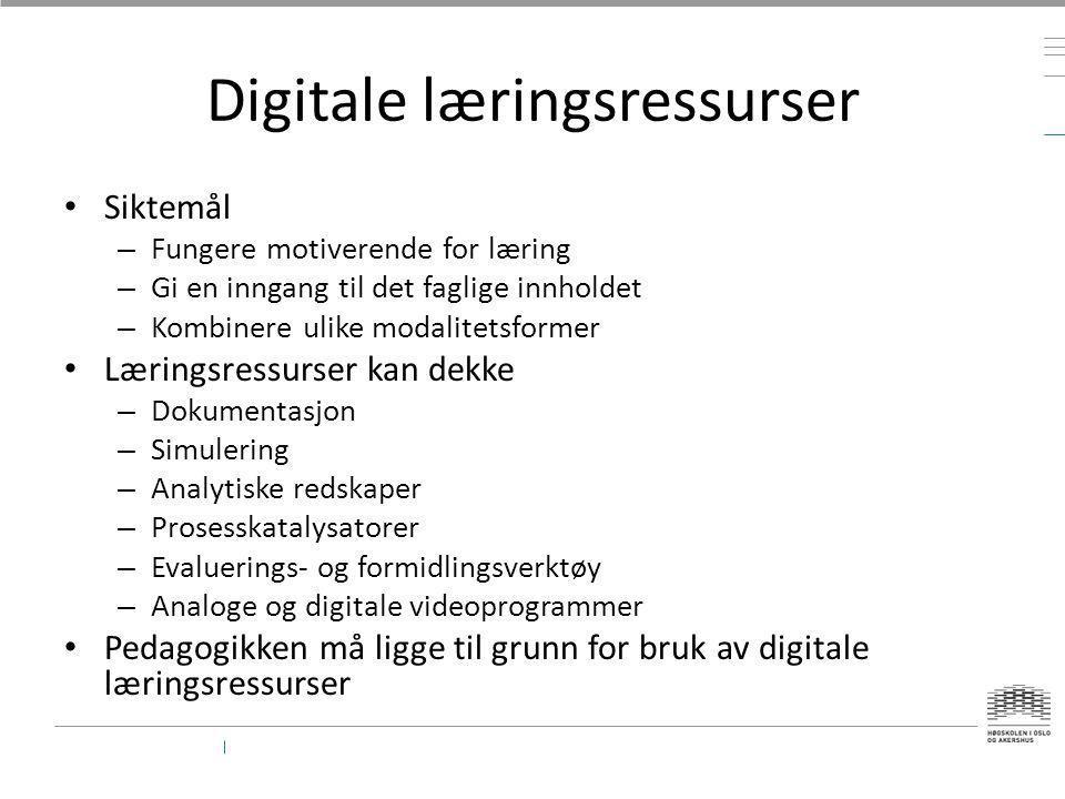 Digitale læringsressurser • Siktemål – Fungere motiverende for læring – Gi en inngang til det faglige innholdet – Kombinere ulike modalitetsformer • L