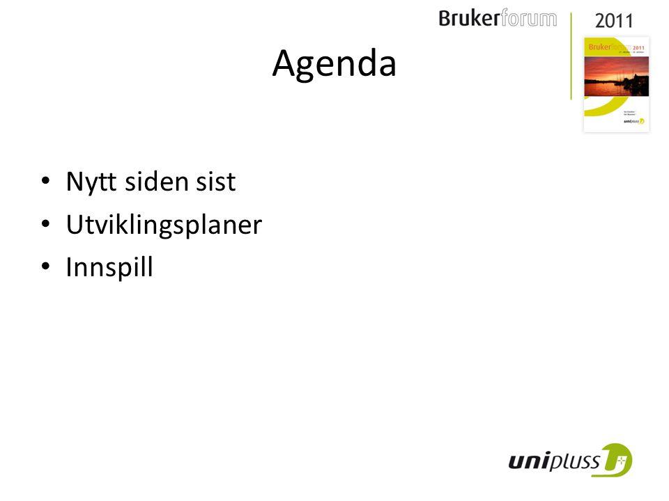 Agenda • Nytt siden sist • Utviklingsplaner • Innspill