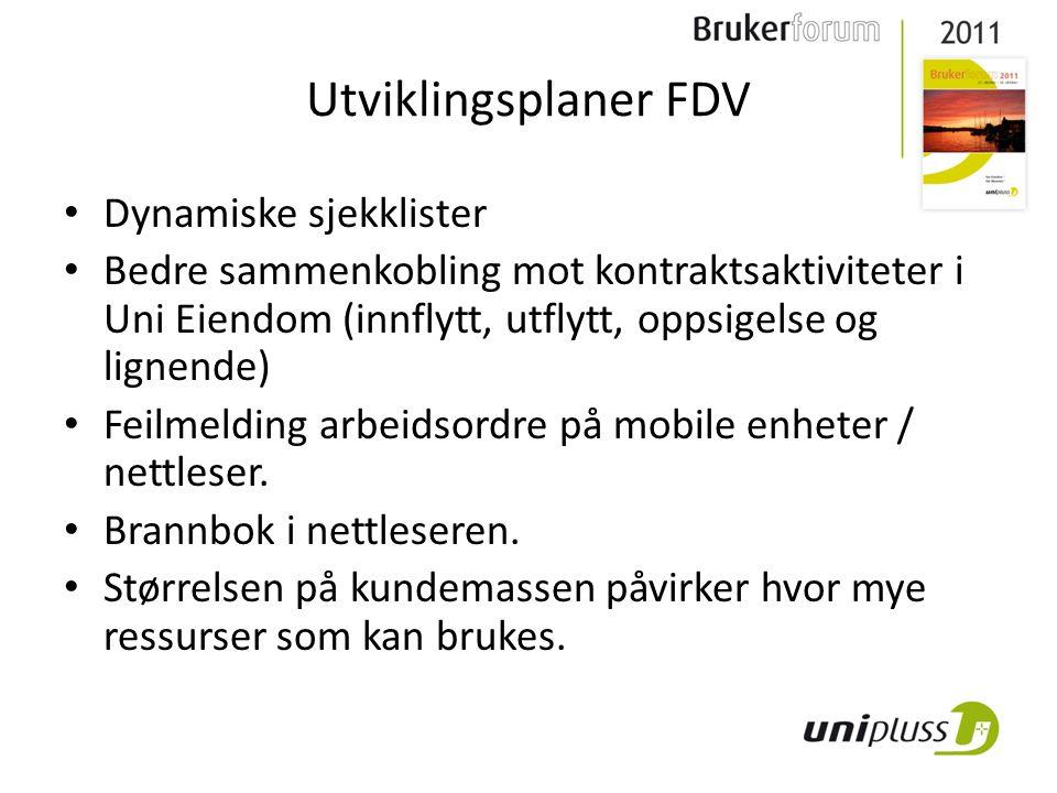 Utviklingsplaner FDV • Dynamiske sjekklister • Bedre sammenkobling mot kontraktsaktiviteter i Uni Eiendom (innflytt, utflytt, oppsigelse og lignende) • Feilmelding arbeidsordre på mobile enheter / nettleser.
