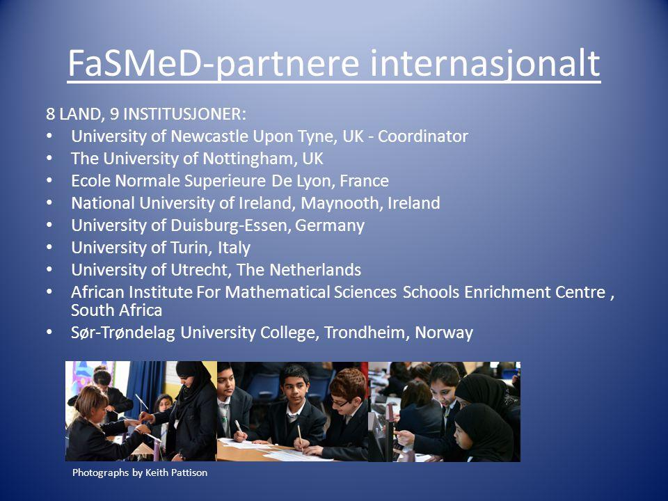 FaSMeD-partnere internasjonalt 8 LAND, 9 INSTITUSJONER: • University of Newcastle Upon Tyne, UK - Coordinator • The University of Nottingham, UK • Eco