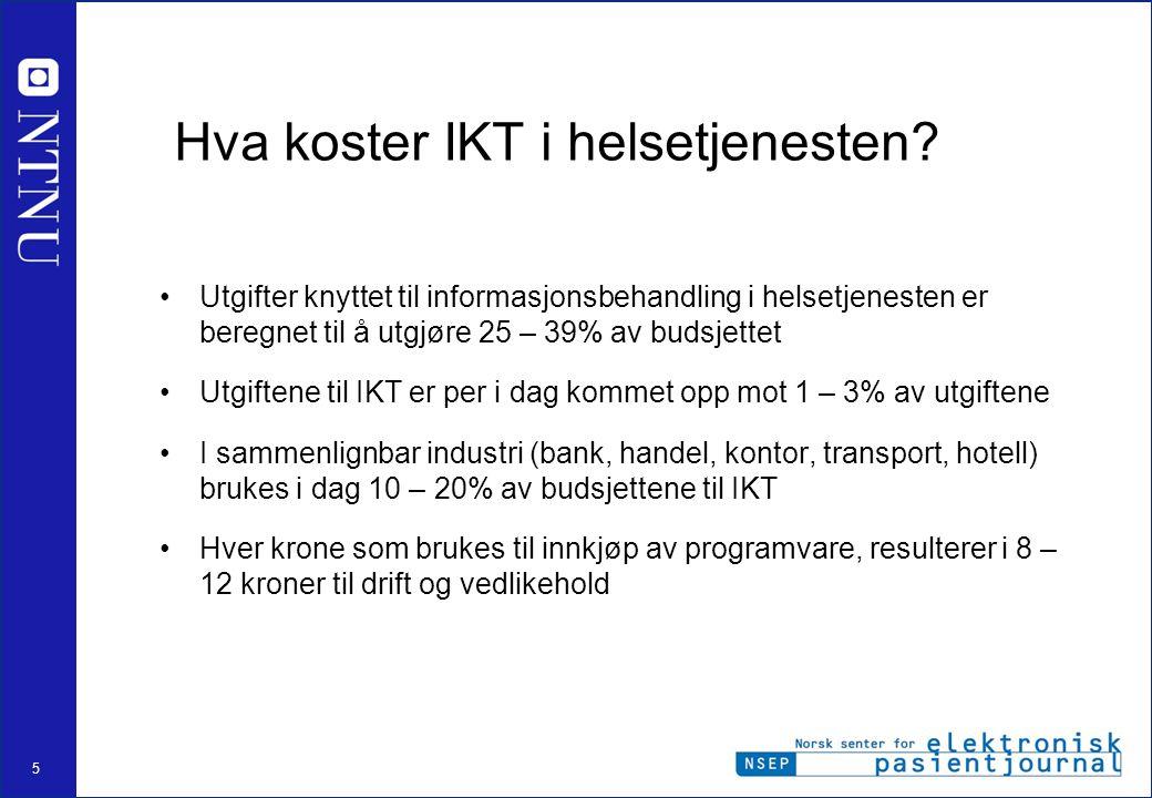 5 Hva koster IKT i helsetjenesten? •Utgifter knyttet til informasjonsbehandling i helsetjenesten er beregnet til å utgjøre 25 – 39% av budsjettet •Utg