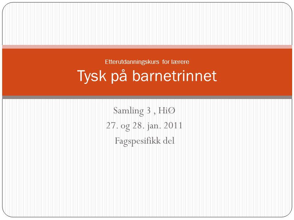 Samling 3, HiØ 27. og 28. jan.