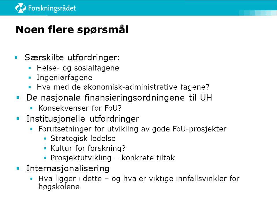 Noen flere spørsmål  Særskilte utfordringer:  Helse- og sosialfagene  Ingeniørfagene  Hva med de økonomisk-administrative fagene.