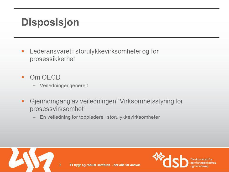 """Disposisjon  Lederansvaret i storulykkevirksomheter og for prosessikkerhet  Om OECD –Veiledninger generelt  Gjennomgang av veiledningen """"Virksomhet"""